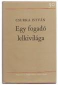 Csurka István, Egy fogadó lelkivilága, Regény, elbeszélés, Magyar irodalom