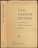 Yad Vashem Studies Yad Vashem Studies on the European Jewish Carastrophe and Resistance V.