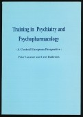 Training in Psychiatry and Psychopharmacology. A Central European Perspective