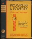 Progress and Poverty. An Inquiry into the Cause of Industrial Depressions and of Increase of Want with Increase of Health