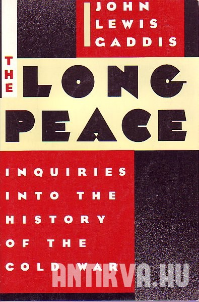 The Long Peace. Inquiries Into the History of the Cold War