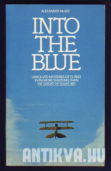 Into the Blue. Great Mysteries of Aviation