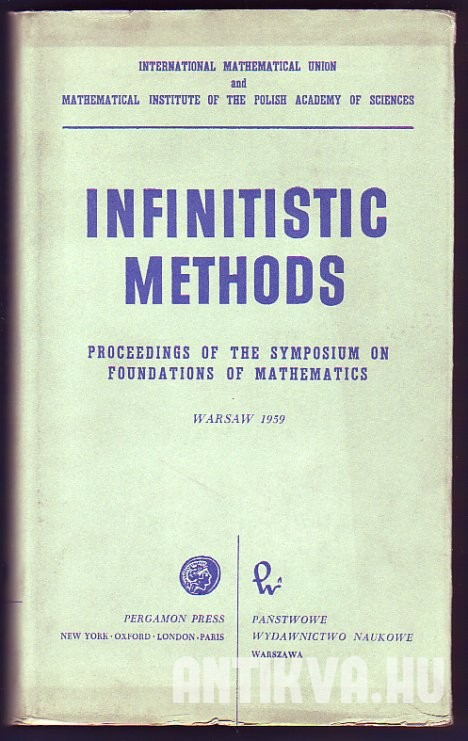 Infinitistic Methode. Proceedings of the Symposium on Foundations of Mathematics