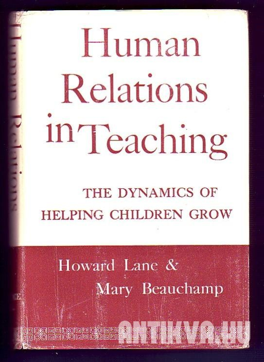 Human Relations in Teaching. The Dynamics of Helping Children Grow