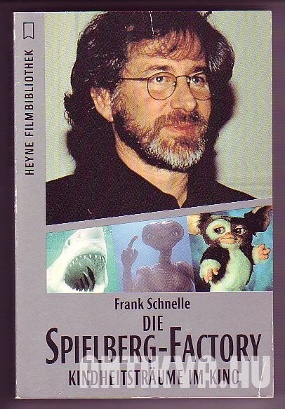 Die Spielberg-Factory. Kindheitstraume im Kino.