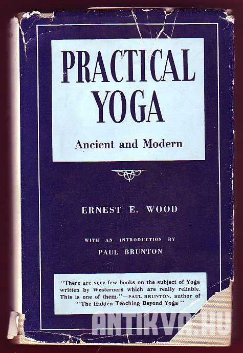 Practical Yoga. Ancient and Modern