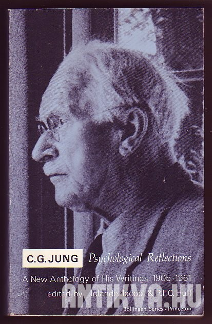 Psychological Reflections. A New Anthology of His Writings 1905-1961