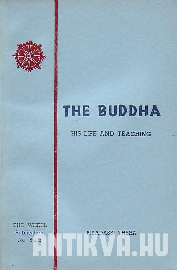 The Buddha. A Short Study of His Life and Teaching