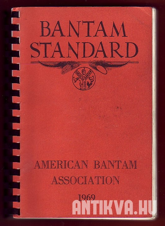 Bantam Standard for the Breeder, Exhibitor and Judge