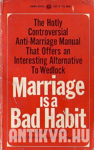 Marriage is a Bad Habit