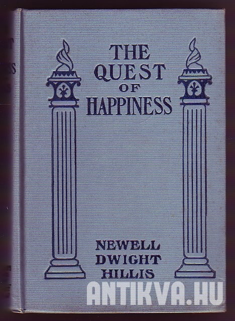 The Quest of Happiness. A Study of Victory over Life's Troubles