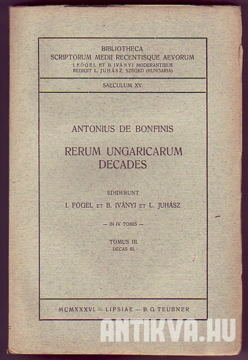 Rerum ungaricarum decades I-IV. tom.