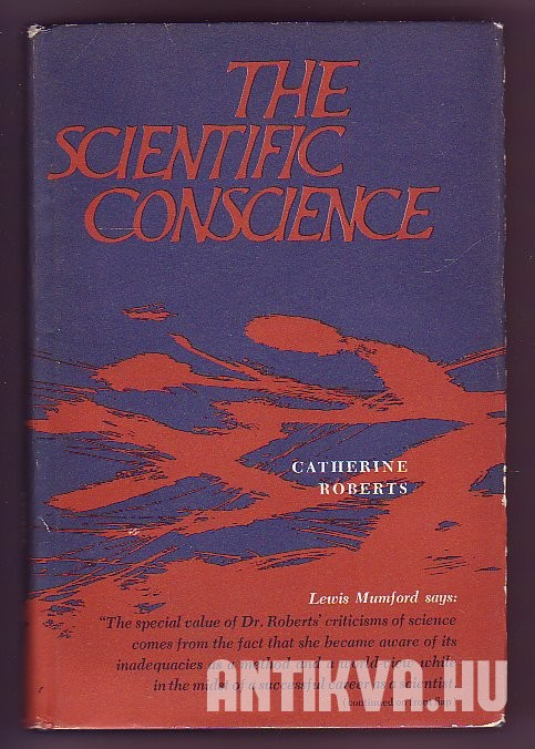 Scientific Conscience. Reflections on the Modern Biologist and Humanism