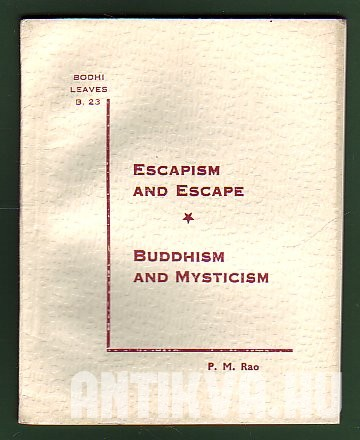 Escapism and Escape; Buddhism and Mysticism