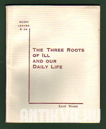 The Three Roots of Ill and Our Daily Life