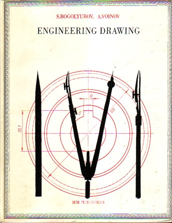 Engineering Drawing. A Course for Technical Schools of Mechanical Engineering