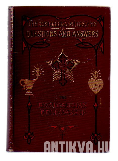 The  Rosicrucian Philosophy in Question and Answers
