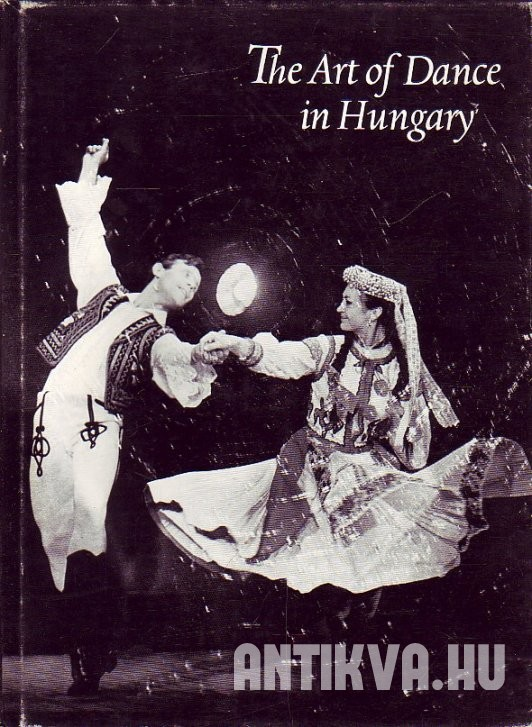 The Art of Dance in Hungary