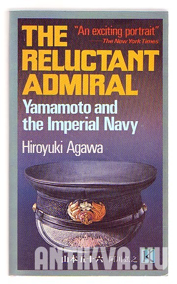 The Reluctant Admiral. Yamamoto and the Imperial Navy