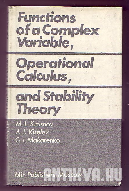 Functions of a Complex Variable, Operational Calculus, and Stability Theory. Problems and Exersises