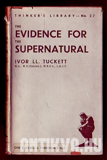 The Evidence for the Supernatural. A Critical Study Made with