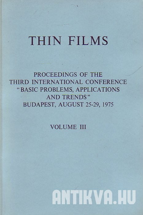 Thin Films. Proceedings of the 7th International Conference on Thin Films I-III.