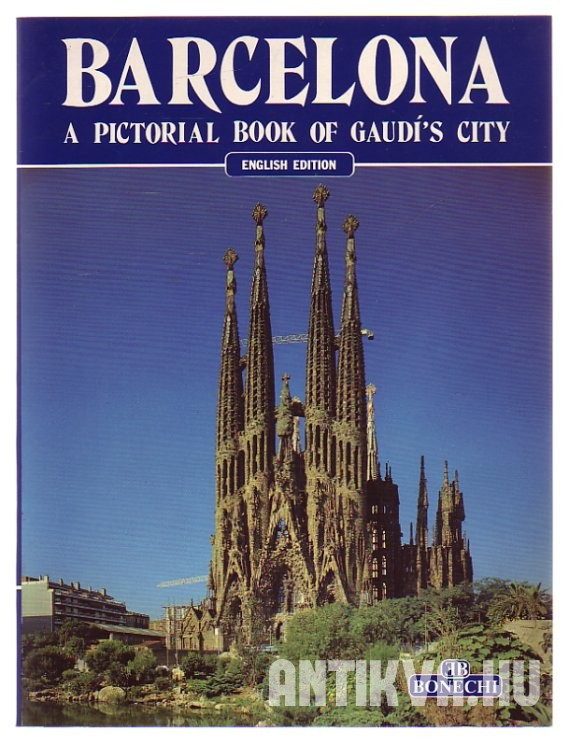 Barcelona. A Pictorial Book of Gaudí's City