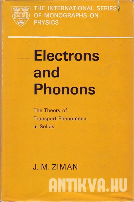 Electrons and Phonons. The Theory of Transport Phenomena in Solids