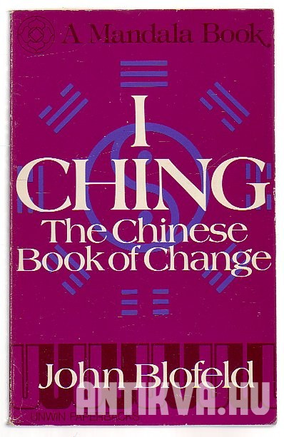 I Ching. The Chinese Book of Change