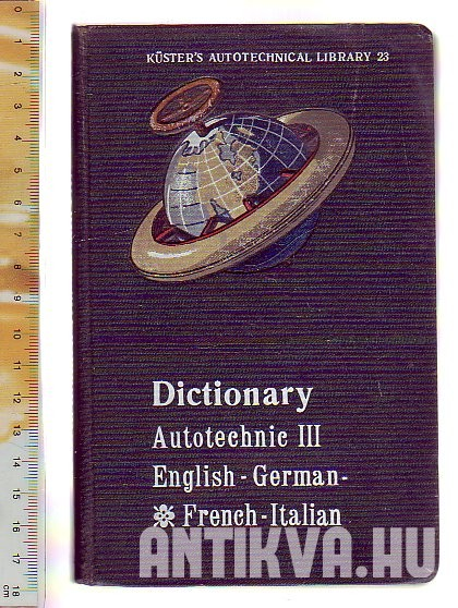 Dictionary Autotechnic. III. German, French, Italian
