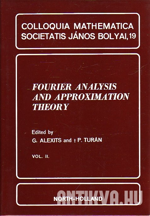 Fourier Analysis and Aproximation Theory. I - II. köt
