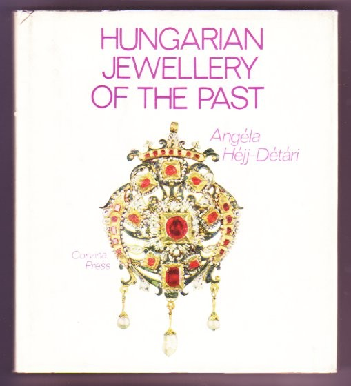 Hungarian Jewellery of the Past