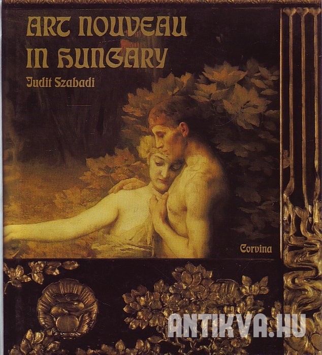 Art Nouveau in Hungary. Painting, Sculpture and the Graphic Arts