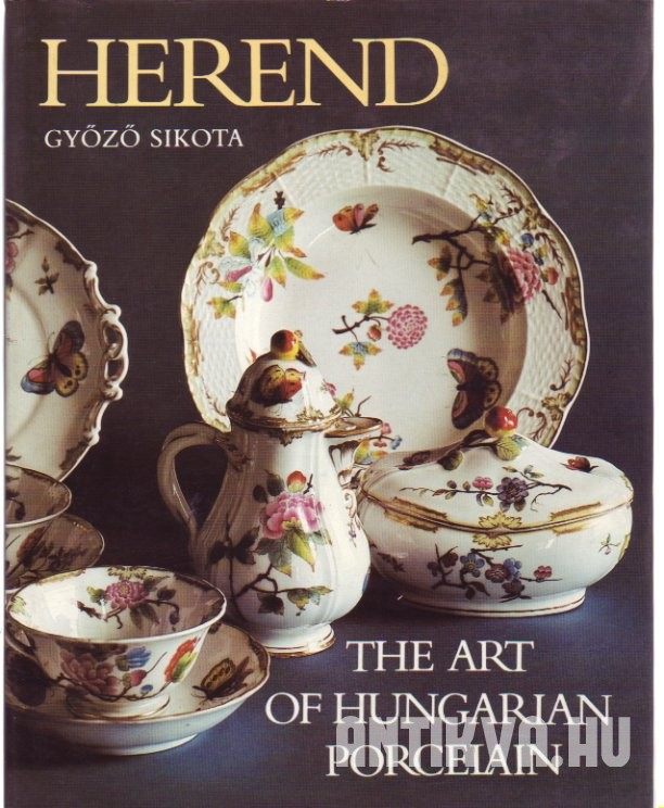 Herend. The Art of Hungarian Porcelain