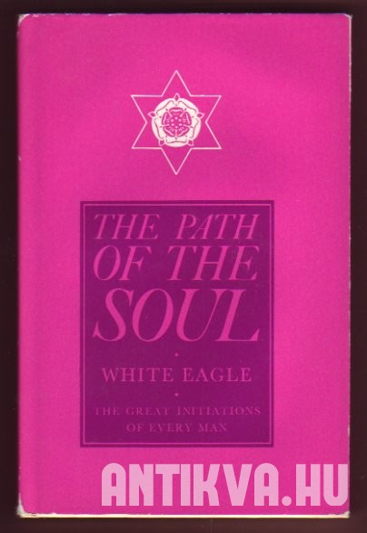 The Path of the Soul. The Great Initiations Of Every Man