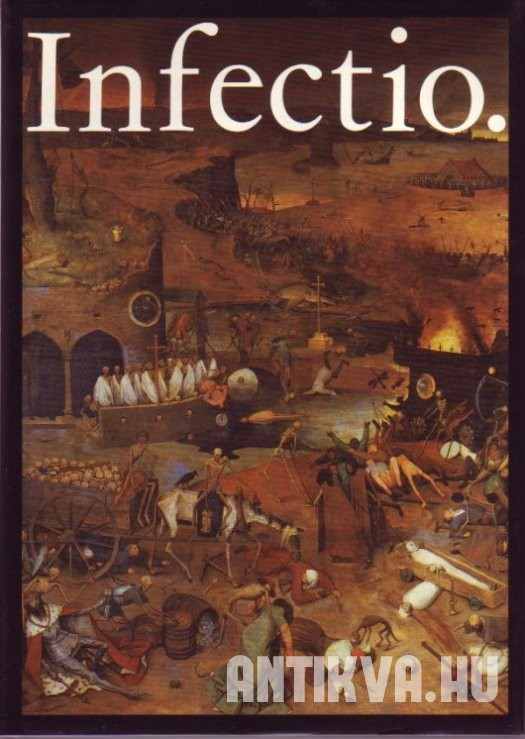 Infectio. Infectious Diseases in the History of Medicine