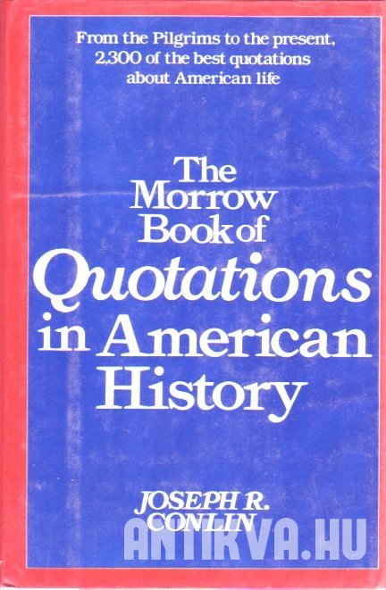 The Morrow Book of Quotations in American History