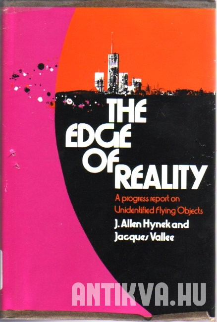The Edge of Reality. A Progress Report on Unidentified Flying Objects