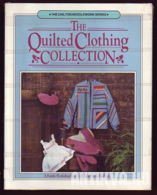 The Quilted Clothing Collection. A Family Workshop Book