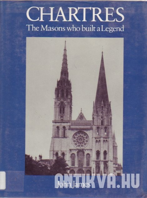 Chartres: The Masons Who Built a Legend