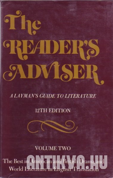 The Reader's Adviser. A Layman's Guide to Literature Vol. 2. The Best in American and British Drama and World Literature in English Translation