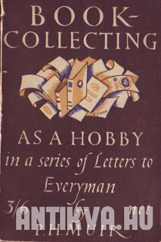 Book-collecting as a Hobby. In a Series of Letters to Everyman