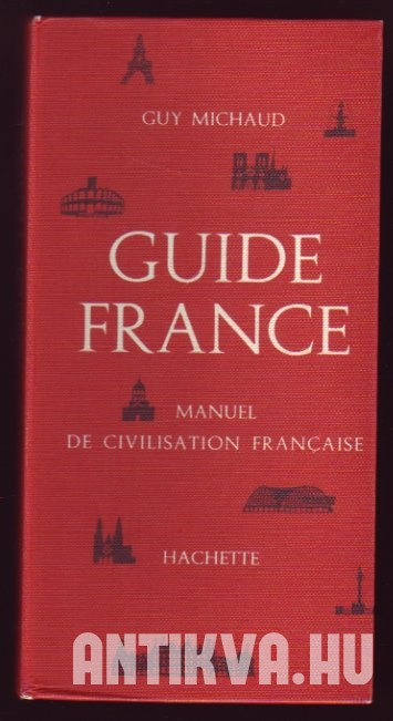Guide France. Manuel de civilisation francaise