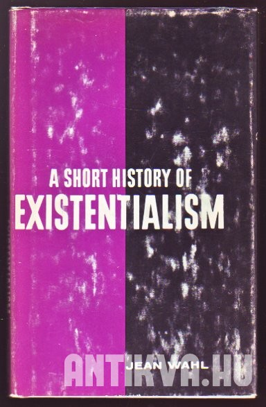 A Short History of Existentialism