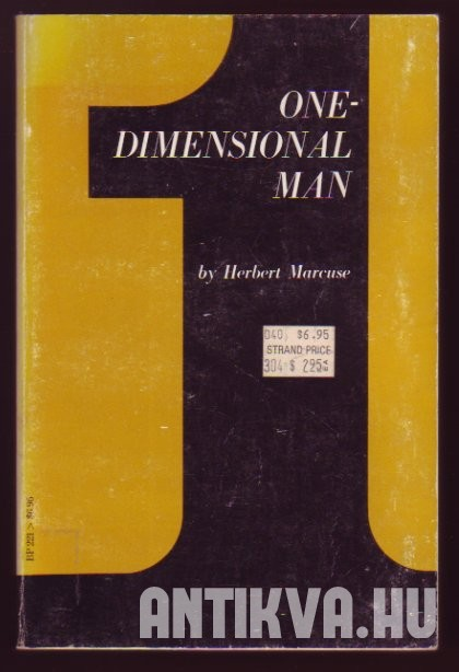 One - Dimensional Man. Studies in the Ideology of Advanced Industrial Society
