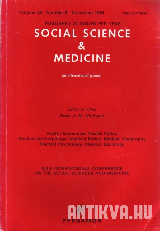 Special Conference Issue Background Papers XIIIth International Conference on the Social Science and Medicine to be Held at Hotel Füred, Balatonfüred, 10-14 October 1994.