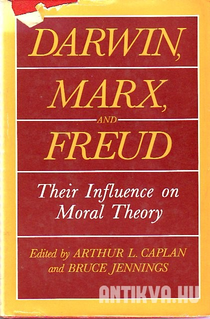 Darwin, Marx, and Freud. Their Influence on Moral Theory