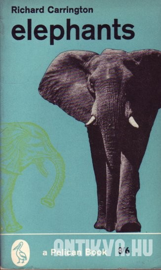 Elephants. A Short Account of their Natural History, Evolution, and Influence on Mankind