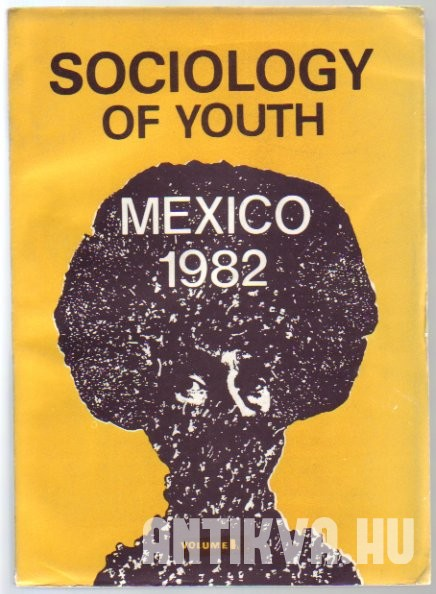 Sociology of Youth. Mexico '82. Collection of Materials Presented at the Sessions of RC 34