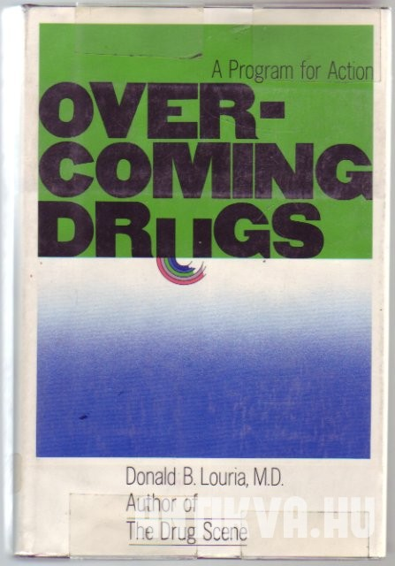 Overcoming Drugs. A Program for Action
